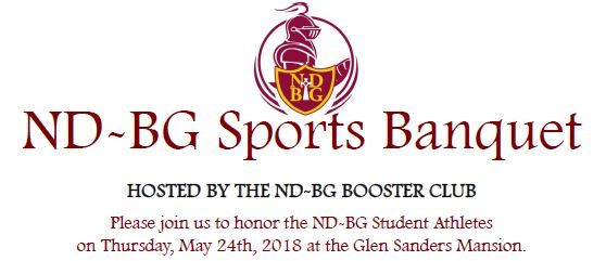 ND-BG Sports Banquet: Thursday, May 24th, 2018 - Glen Sanders Mansion